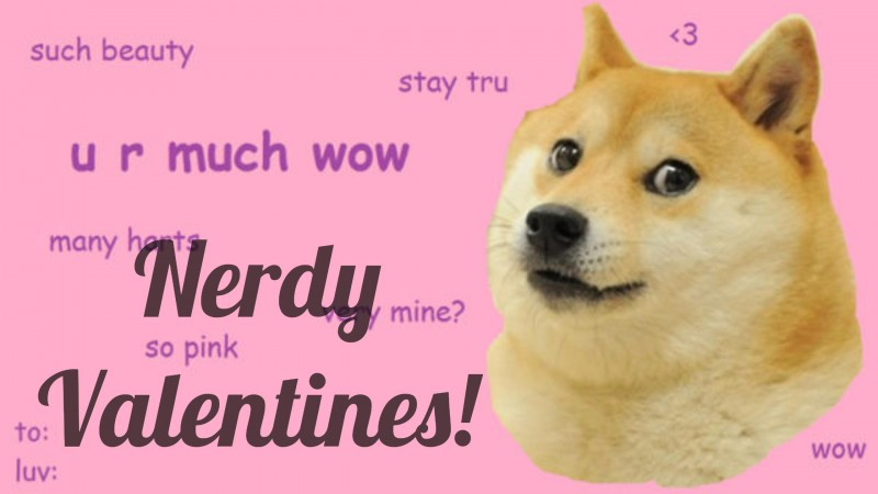 Nerdy Valentines for 2017!