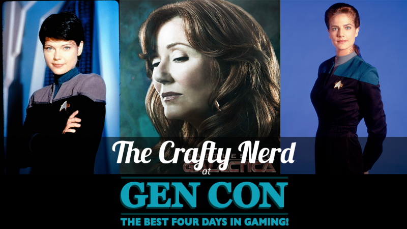 Banner image of Ezri Dax, President Laura Roslin, and Jadzia Dax with the text 'The Crafty Nerd at Gen Con' at the bottom of the image.
